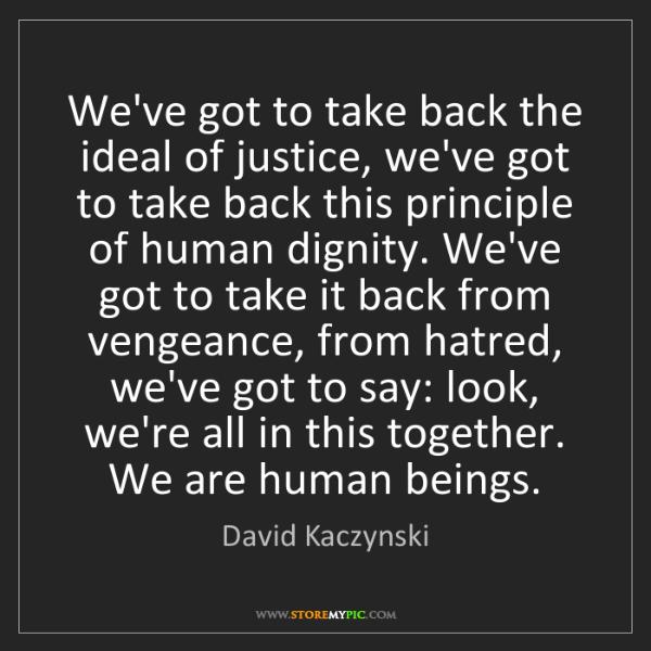 David Kaczynski: We've got to take back the ideal of justice, we've got...