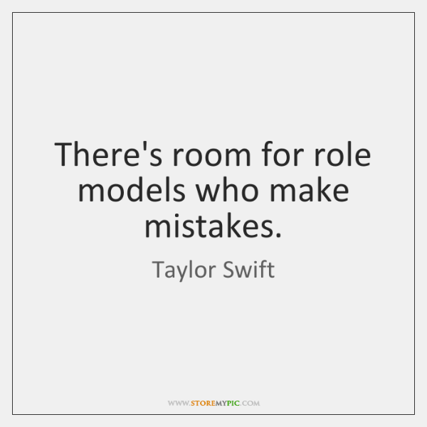 There's room for role models who make mistakes.