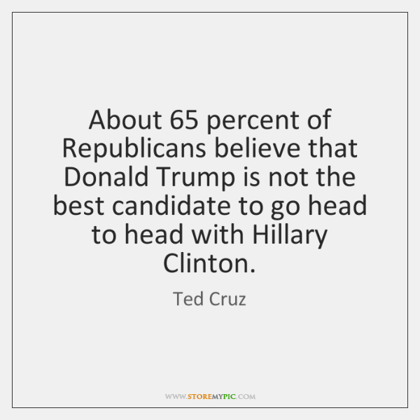 About 65 percent of Republicans believe that Donald Trump is not the best ...