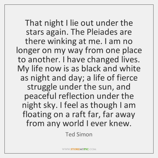 That night I lie out under the stars again. The Pleiades are ...