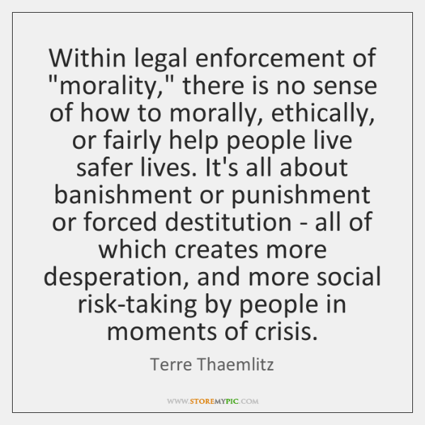 """Within legal enforcement of """"morality,"""" there is no sense of how to ..."""