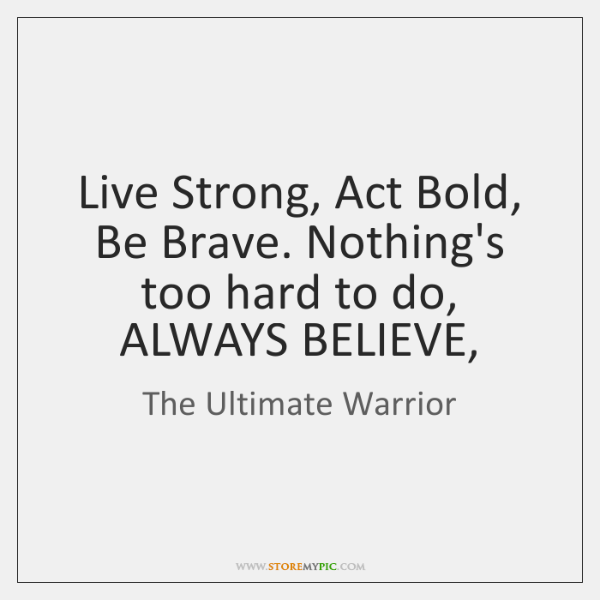 The Ultimate Warrior Quotes - - StoreMyPic