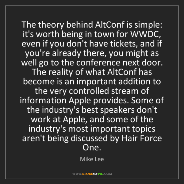 Mike Lee: The theory behind AltConf is simple: it's worth being...