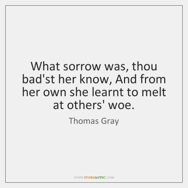 What sorrow was, thou bad'st her know, And from her own she ...
