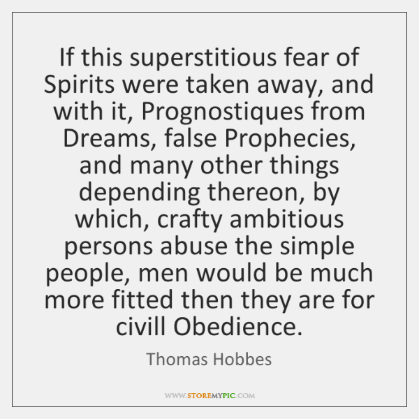 If this superstitious fear of Spirits were taken away, and with it, ...