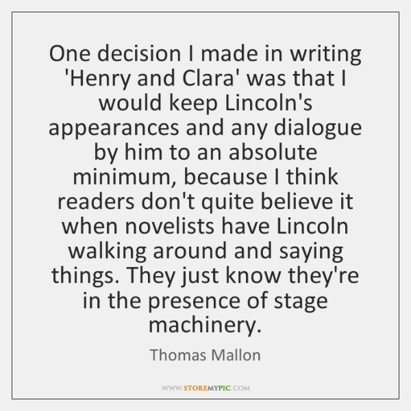 One decision I made in writing 'Henry and Clara' was that I ...