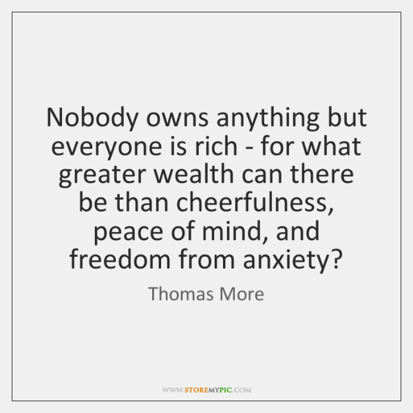 Nobody owns anything but everyone is rich - for what greater wealth ...
