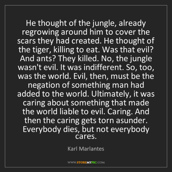 Karl Marlantes: He thought of the jungle, already regrowing around him...