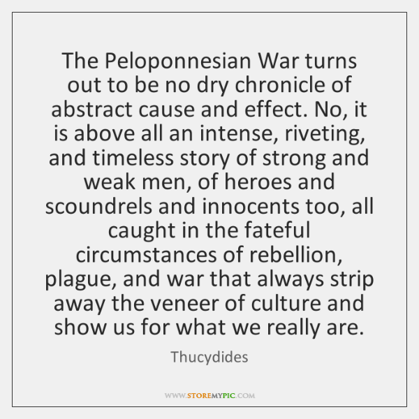 The Peloponnesian War turns out to be no dry chronicle of abstract ...