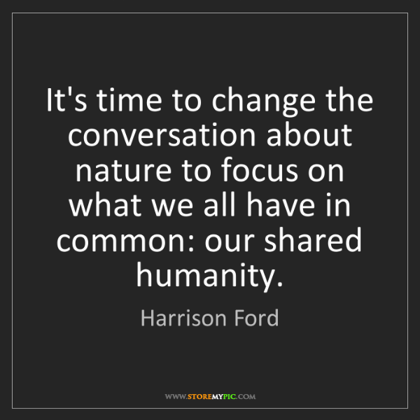 Harrison Ford: It's time to change the conversation about nature to...