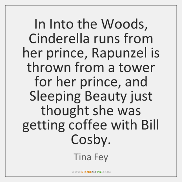 In Into the Woods, Cinderella runs from her prince, Rapunzel is thrown ...