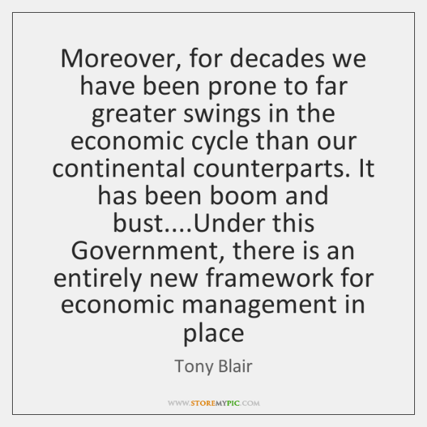 Moreover, for decades we have been prone to far greater swings in ...