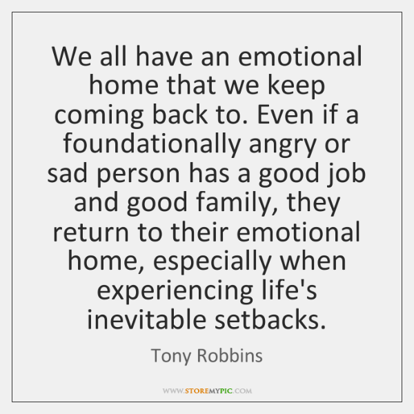 We all have an emotional home that we keep coming back to. ...
