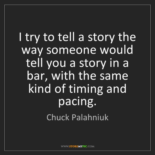 Chuck Palahniuk: I try to tell a story the way someone would tell you...