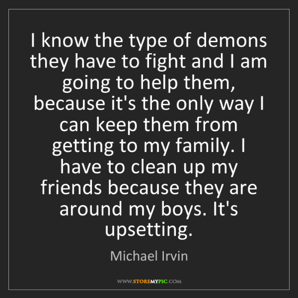 Michael Irvin: I know the type of demons they have to fight and I am...