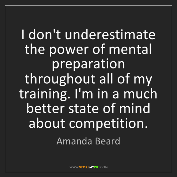 Amanda Beard: I don't underestimate the power of mental preparation...