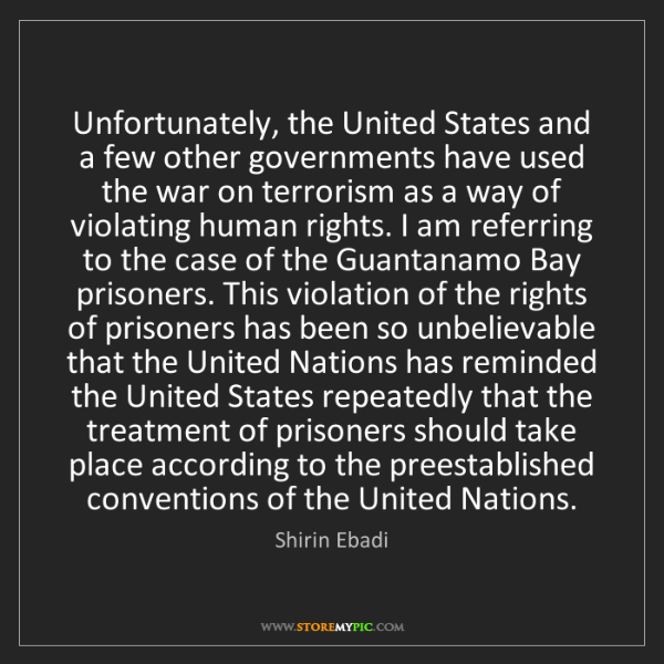 Shirin Ebadi: Unfortunately, the United States and a few other governments...