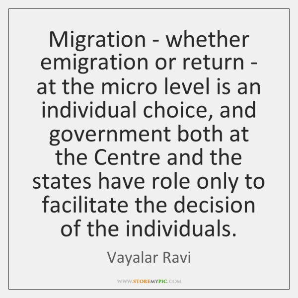 Migration - whether emigration or return - at the micro level is ...