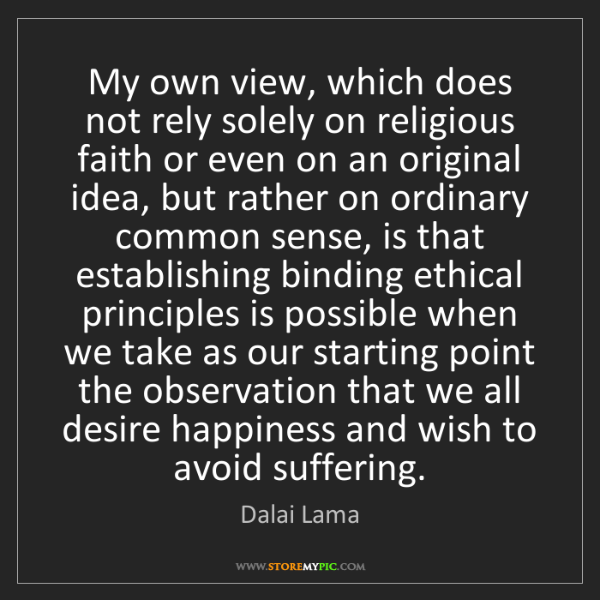 Dalai Lama: My own view, which does not rely solely on religious...