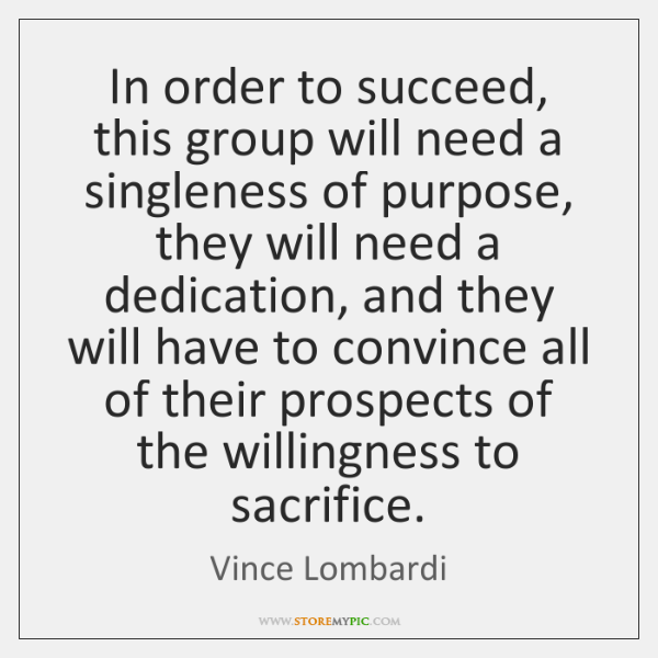 In order to succeed, this group will need a singleness of purpose, ...