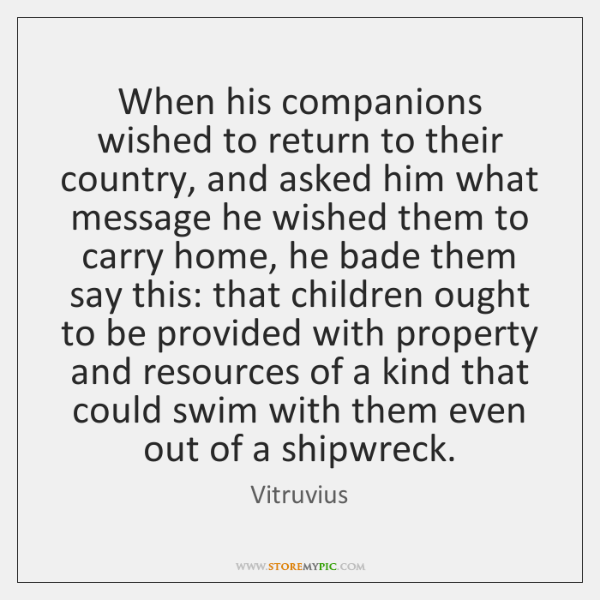 When his companions wished to return to their country, and asked him ...