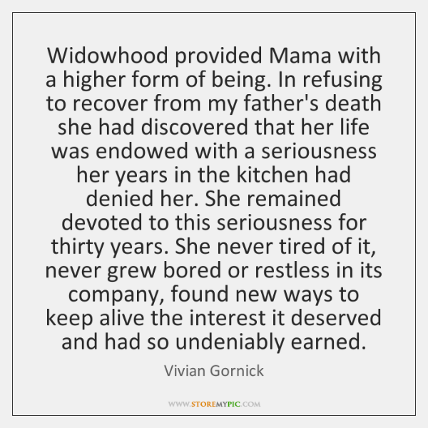 Widowhood provided Mama with a higher form of being. In refusing to ...