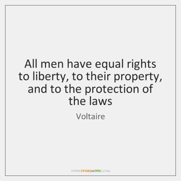 All men have equal rights to liberty, to their property, and to ...