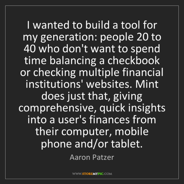 Aaron Patzer: I wanted to build a tool for my generation: people 20...