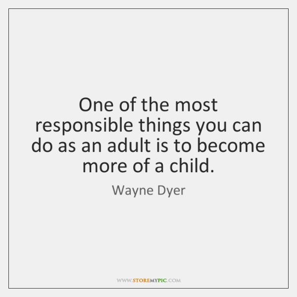 One of the most responsible things you can do as an adult ...