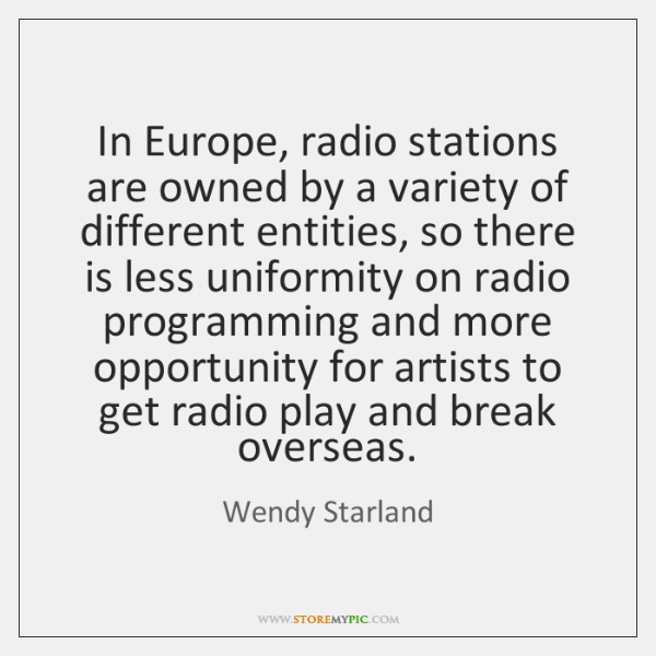 In Europe, radio stations are owned by a variety of different entities, ...
