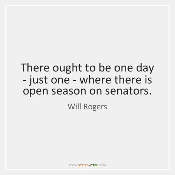 There ought to be one day - just one - where there ...