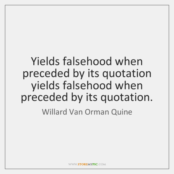 Yields falsehood when preceded by its quotation yields falsehood when preceded by ...