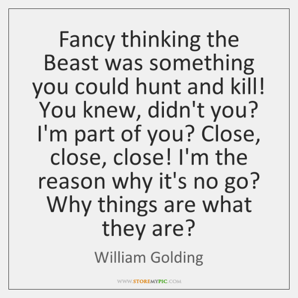 Fancy thinking the Beast was something you could hunt and kill! You ...