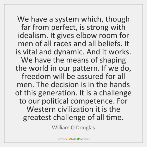 We have a system which, though far from perfect, is strong with ...