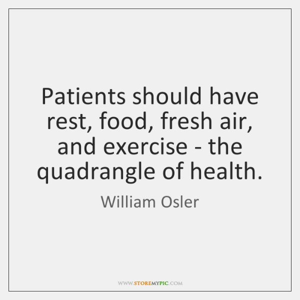Patients should have rest, food, fresh air, and exercise - the quadrangle ...