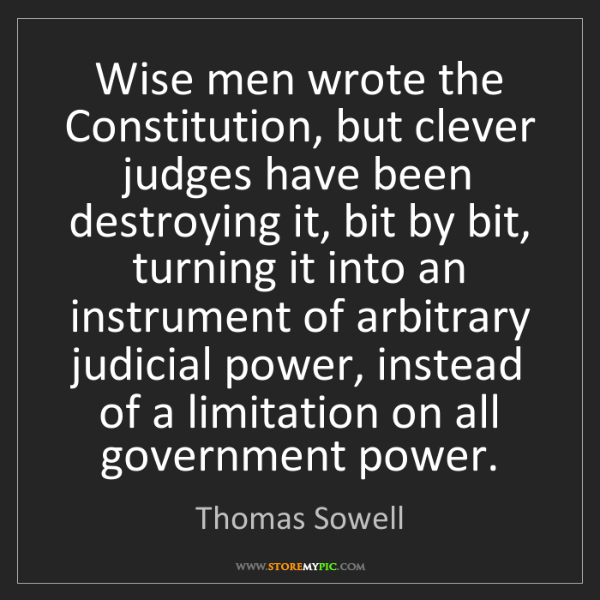 Thomas Sowell: Wise men wrote the Constitution, but clever judges have...