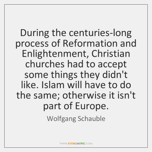 During the centuries-long process of Reformation and Enlightenment, Christian churches had to ...