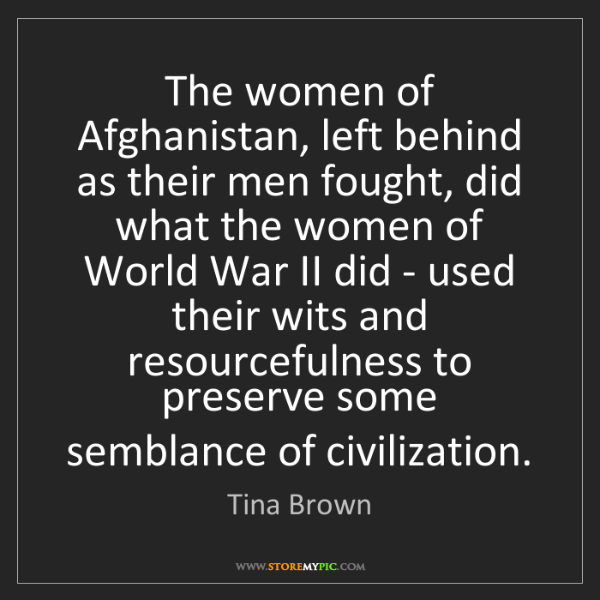 Tina Brown: The women of Afghanistan, left behind as their men fought,...