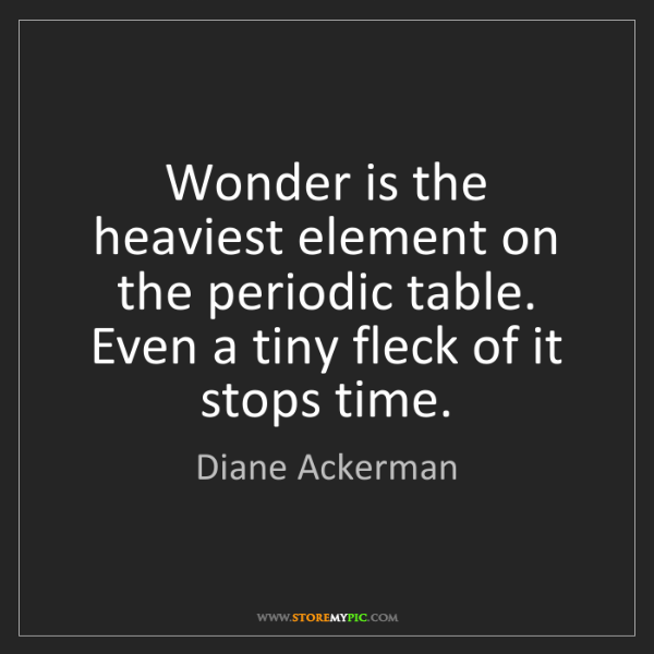 Periodic table storemypic search diane ackerman wonder is the heaviest element on the periodic table urtaz Image collections