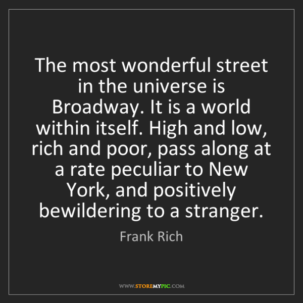 Frank Rich: The most wonderful street in the universe is Broadway....