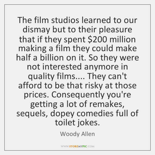 The film studios learned to our dismay but to their pleasure that ...