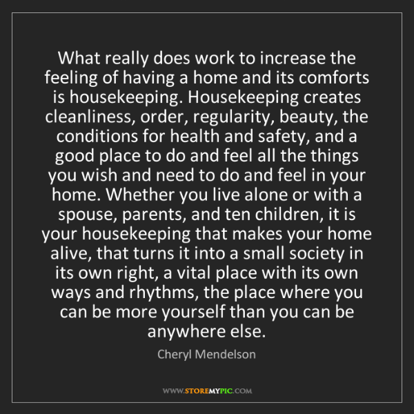 Cheryl Mendelson: What really does work to increase the feeling of having...