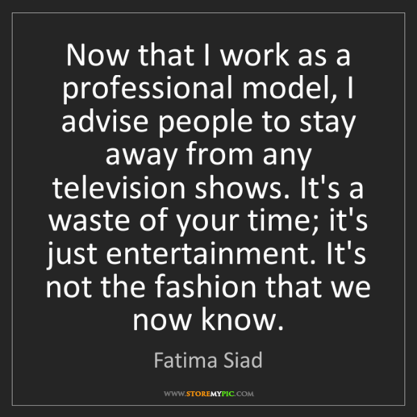 Fatima Siad: Now that I work as a professional model, I advise people...