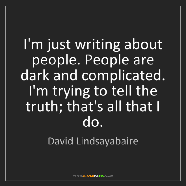 David Lindsayabaire: I'm just writing about people. People are dark and complicated....