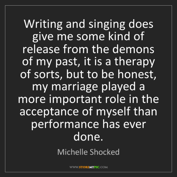 Michelle Shocked: Writing and singing does give me some kind of release...