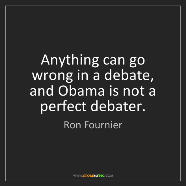 Ron Fournier: Anything can go wrong in a debate, and Obama is not a...