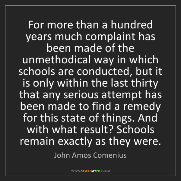 John Amos Comenius: For more than a hundred years much complaint has been...