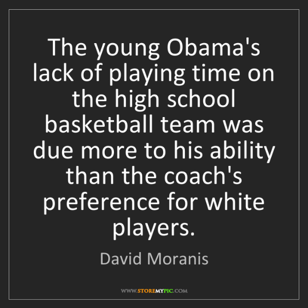 David Moranis: The young Obama's lack of playing time on the high school...