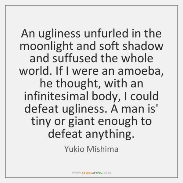 An ugliness unfurled in the moonlight and soft shadow and suffused the ...