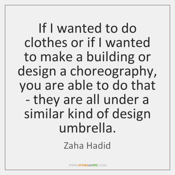 If I wanted to do clothes or if I wanted to make ...